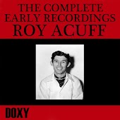 The Complete Early Recordings Roy Acuff (Doxy Collection, Remastered)