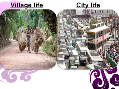 why city life is better than village life
