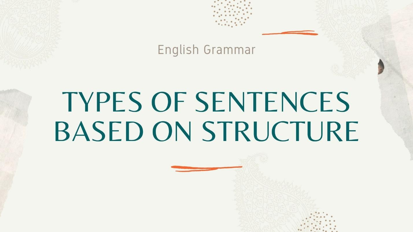 Know About the Types of Sentences based on Structure | Chartered Accountant Jobs