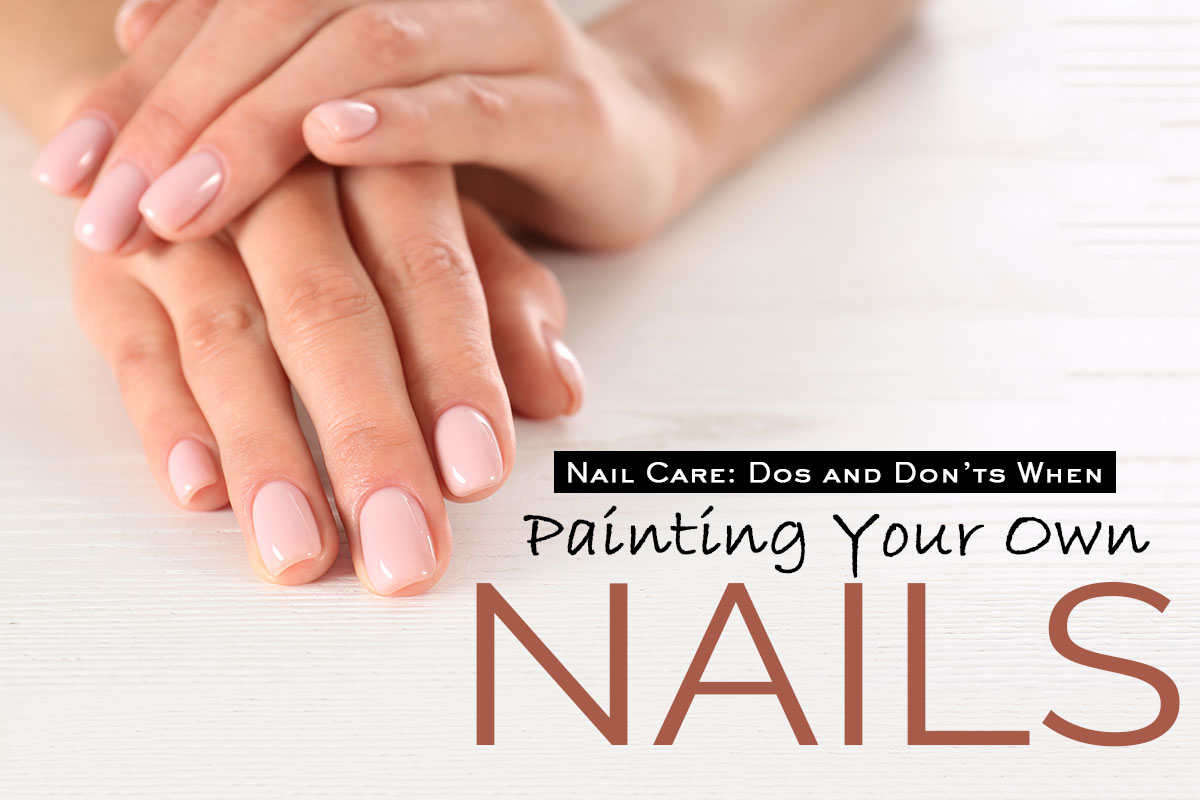 Nail Care Dos and Don'ts