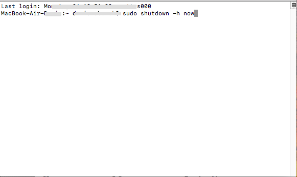 the terminal command: sudo shutdown –h now