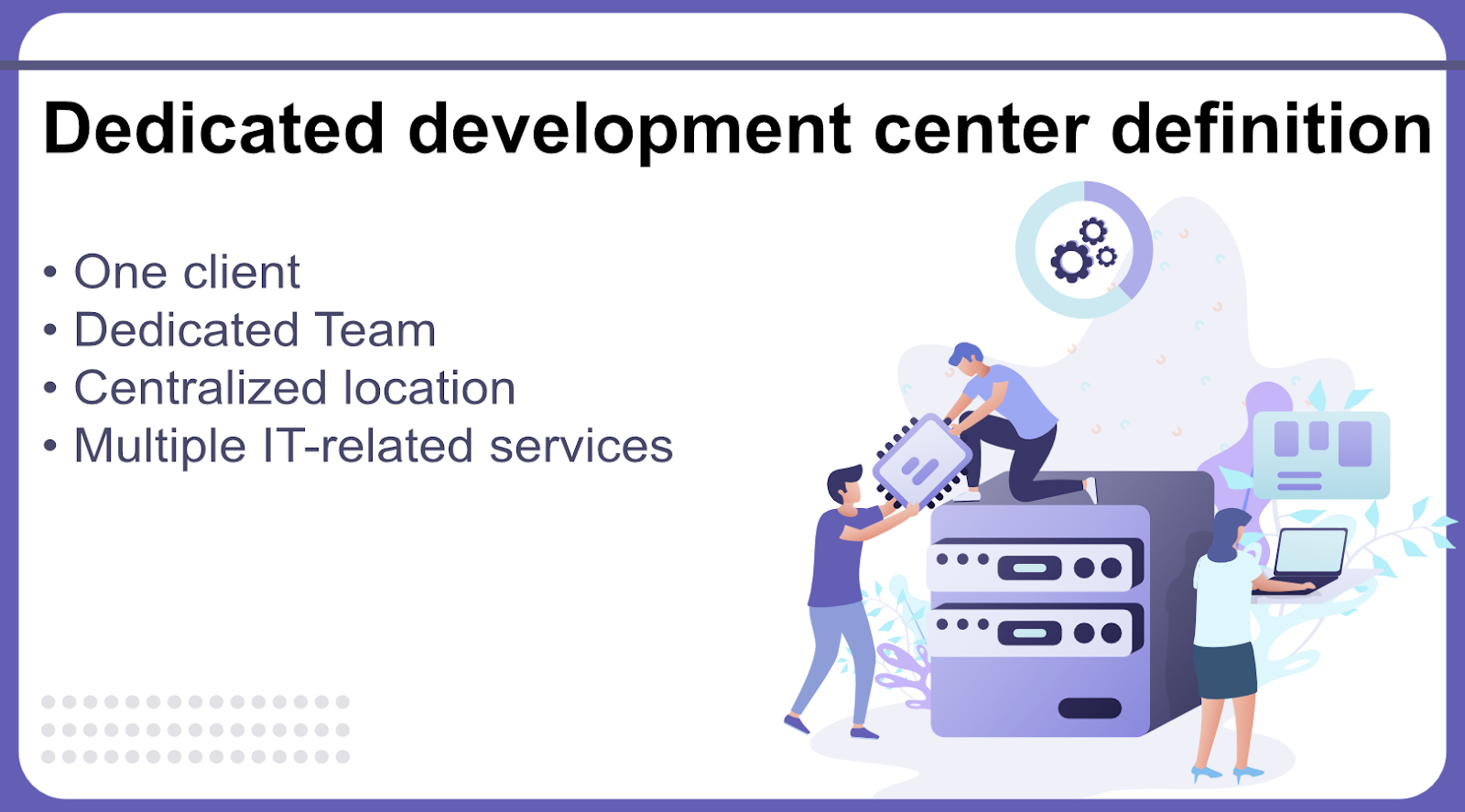 Dedicated development center definition