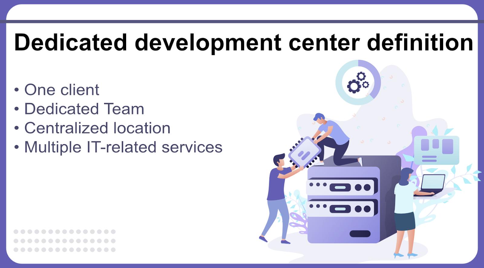 Dedicated development center definition