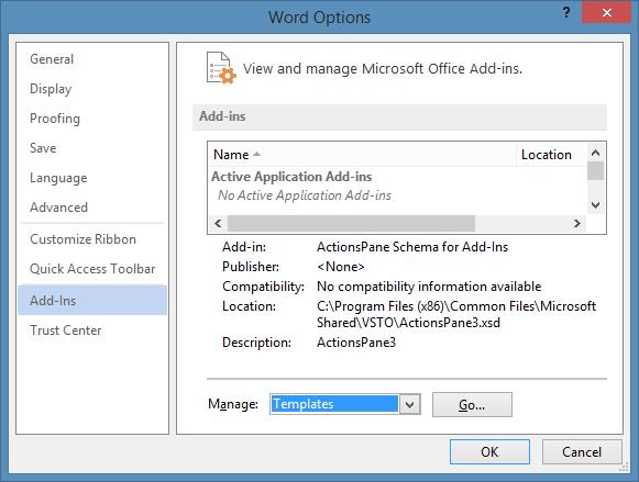 File - Options - Addins - Manage Templates