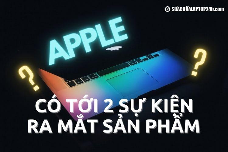 Sự kiện thứ hai sẽ dành cho MacBook và iPad