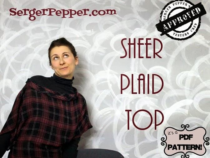 Serger Pepper - Sheer Top Plaid PDF Sewing Pattern Release