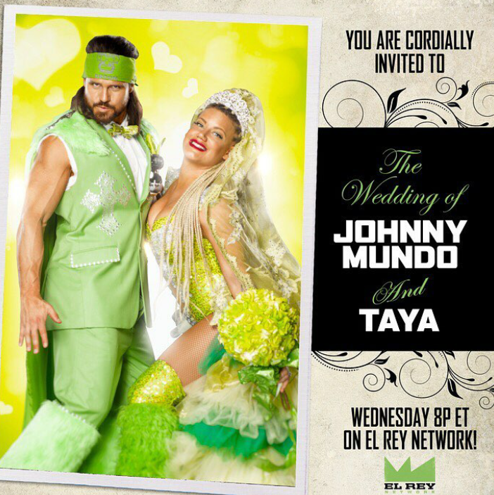 "Image of a mock up wedding invite. On the left is a photograph of Johnny Mundo and his soon to be wife Taya, two white wrestlers dressed in lime green outfits and accessories. On the left, the test reads: ""You are cordially invited to the wedding of Johnny Mundo and Taya"". On the bottom right corner of the image, text reads ""Wednesday 8P ET on El Rey Network!"" over the El Rey crown logo in lime green."