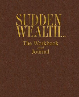 Sudden Wealth    The Workbook and Journal