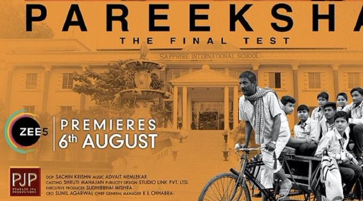 Prakash Jha's Pareeksha after SIFF to Release on Zee5 from August 6 - See  Latest