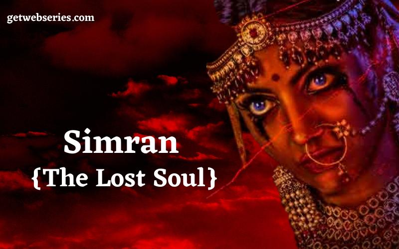 Simran The Lost Soul Best Prime Flix web series