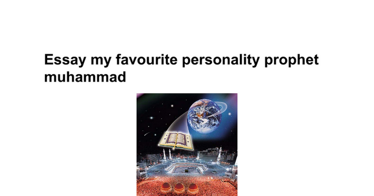 essay my favourite personality prophet muhammad google docs