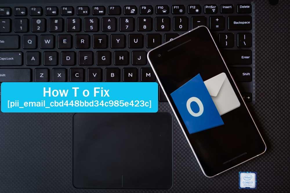 4 Best Methods To Fix [pii_email_9adeb2eb81f173c673a5] Error Code?
