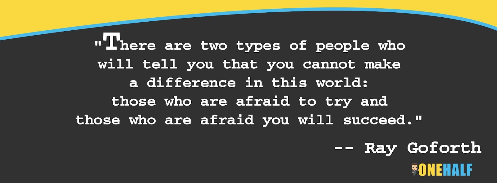 Image result for there are two types of people who will tell you that you cannot make a difference