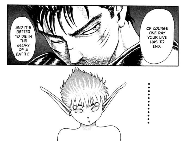 Guts - Berserk - Of course one day your life has to end... And it's better to die in the glory of a battle.