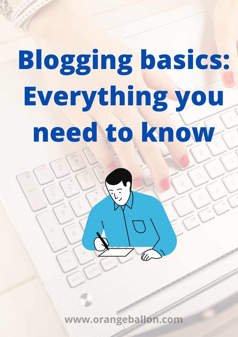 Blogging Basics : Everything you need to know