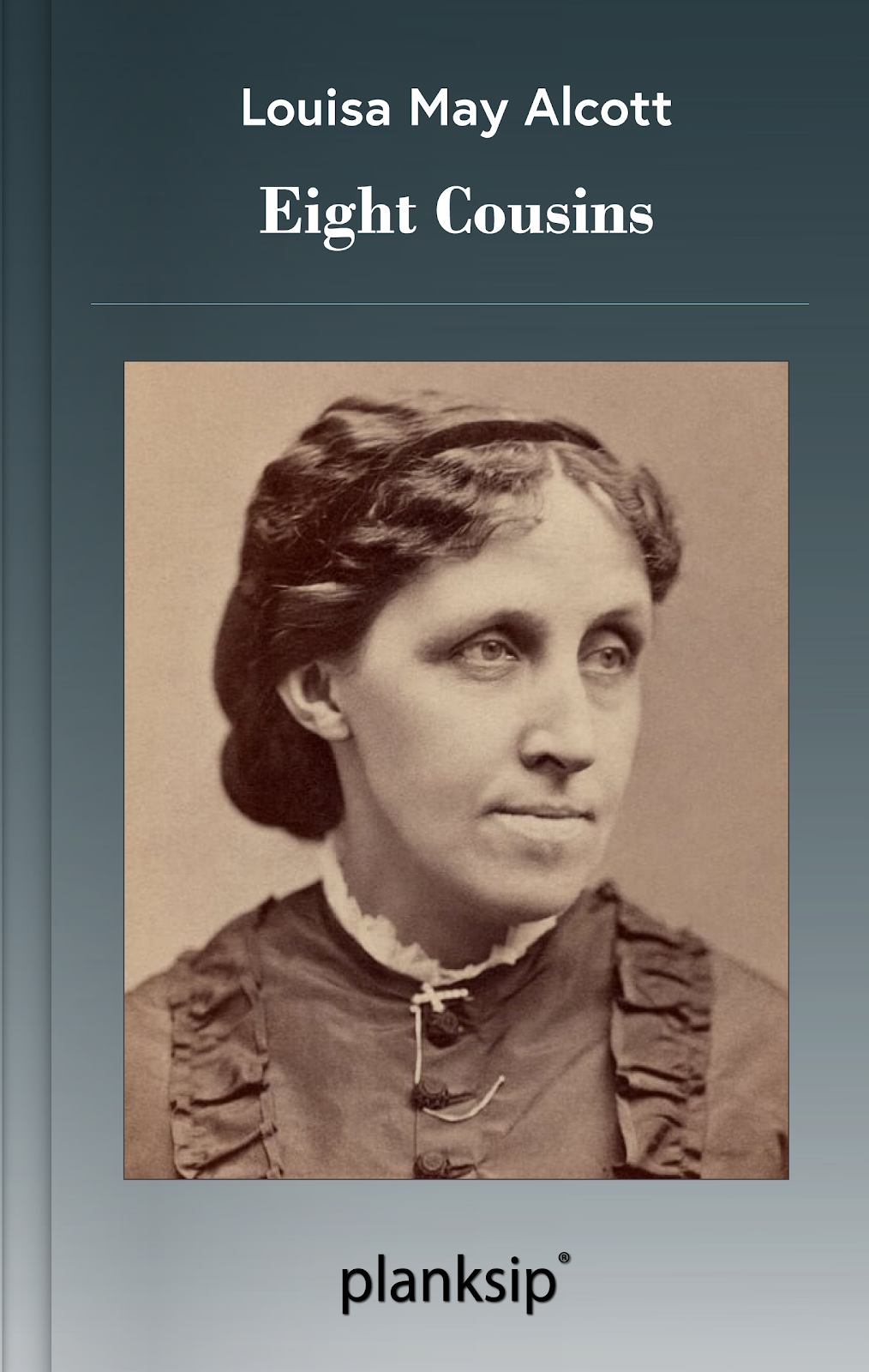 Eight Cousins by Louisa May Alcott (1832-1888). Published by planksip