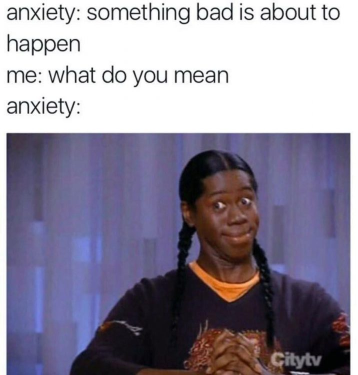 Anxiety meme: