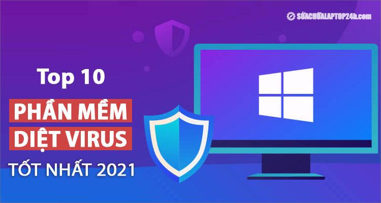 Mách bạn top 10 phần mềm diệt virus miễn phí tốt nhất 2021