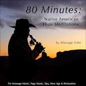 80 Minutes of Native American Flute Meditations (For Massage Music, Yoga Music, Spa & Relaxation)