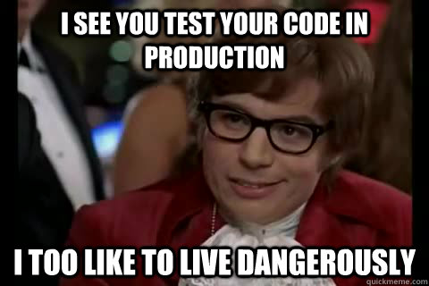No software testing in production