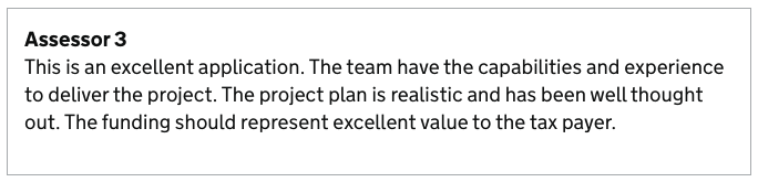 Screenshot of Innovate UK's response to our application, reads: This is an excellent application. The team have the capabilities and experience to deliver the project. The project plan is realistic and has been well thought out. The funding should represent excellent value to the tax payer.