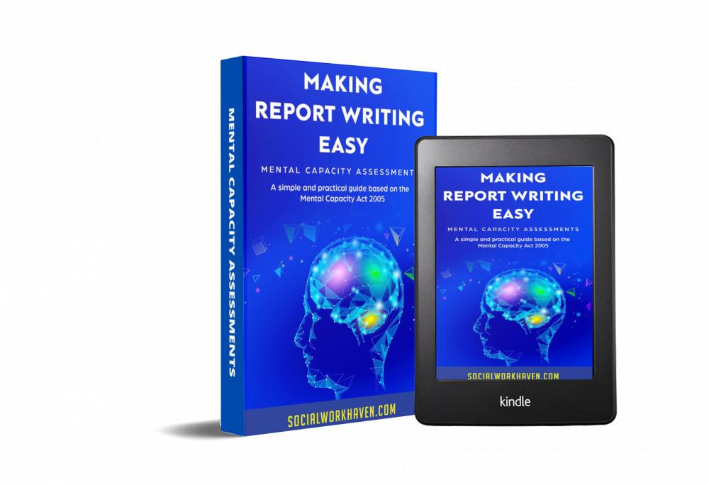 MENTAL CAPACITY REPORT WRITING