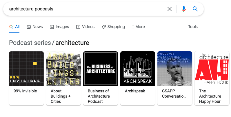 """A screenshot of the first page of Google search results for the query """"architecture podcasts."""" Before the result links, there is a bar of clickable podcast cover images under the title """"Podcast series / architecture."""" End ID."""