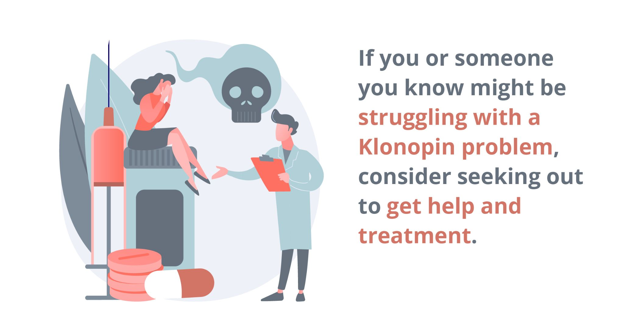 If you or someone you know might be struggling with a Klonopin problem, consider seeking out to get help and treatment.