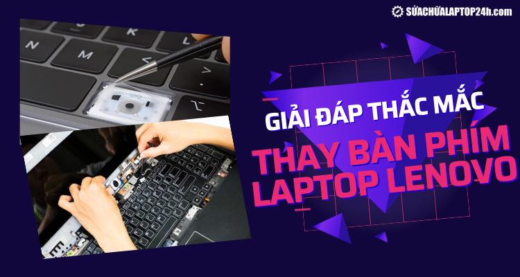 Những thắc mắc khi thay bàn phím Laptop