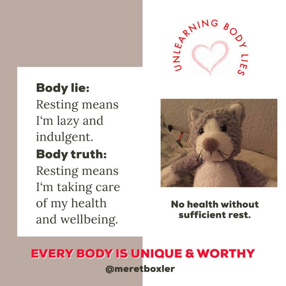 body image lie = resting means I'm lazy and indulgent; body image truth = resting means I'm taking care of my health and wellbeing