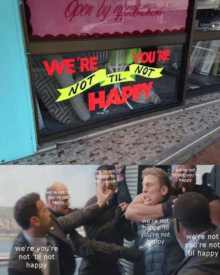 "Confusing sign that says ""We're not happy til you're not happy,"" followed by a scene from Captain America fighting in an elevator with captions showing competing readings of the sign"