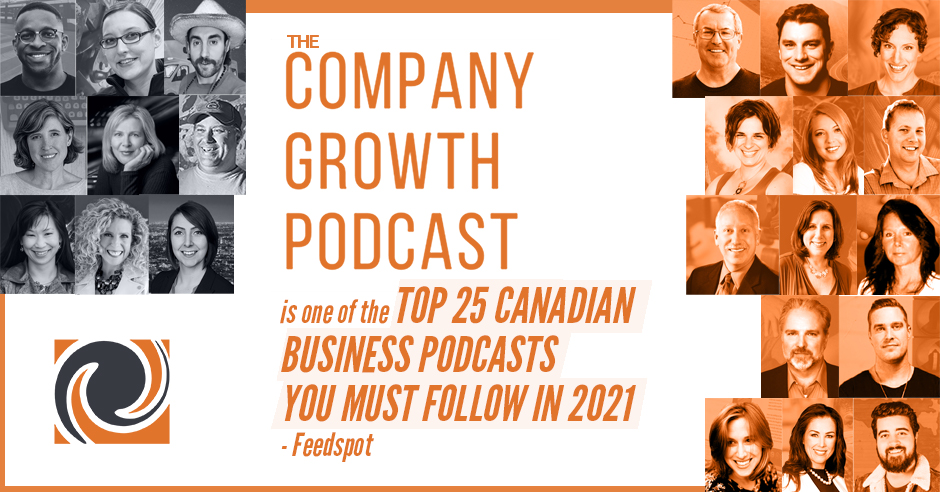 The Company Growth Podcast is one of the Top 25 Canadian Business Podcasts You Must Follow in 2021