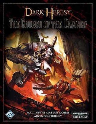 Dark Heresy The Apostasy Gambit II - Church of the Damned
