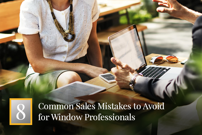 8 Common Sales Mistakes to Avoid for Window Professionals