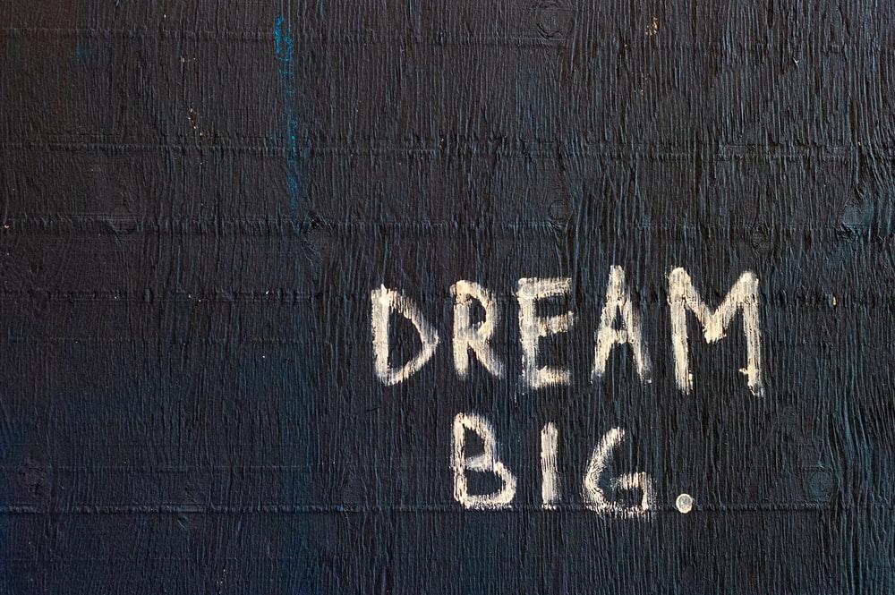 Dream Big text