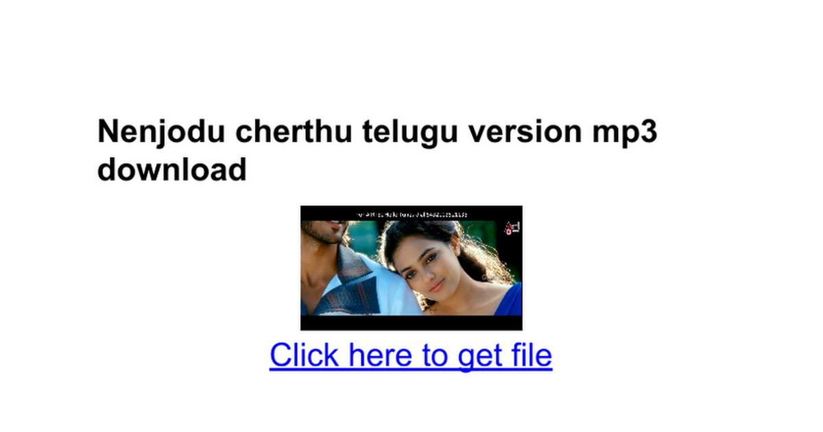 Nenjodu cherthu telugu version mp3 download google docs.