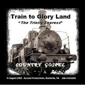 Train to Glory Land (The Trinity Express)