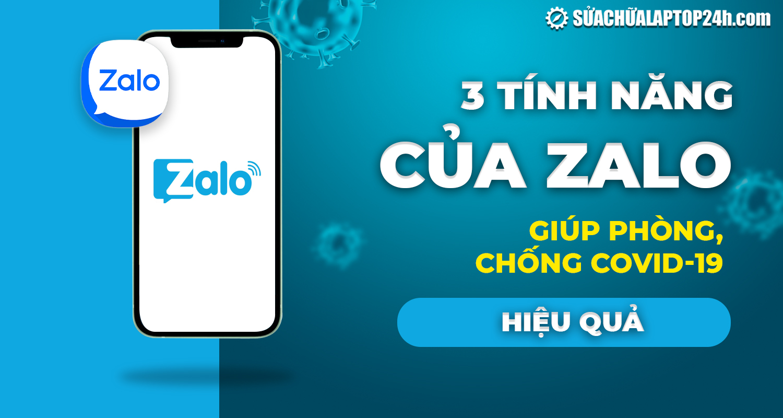 3 tính năng của Zalo hữu ích trong phòng, chống Covid-19