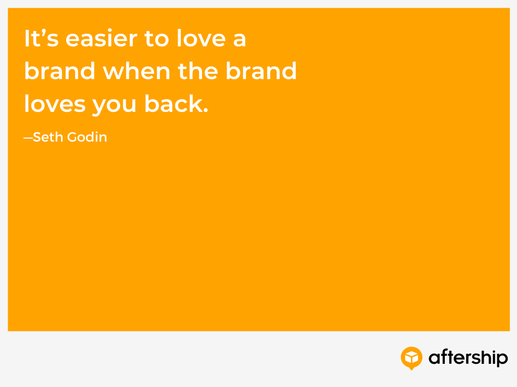 Seth Godin quote explaining how customers love brands that love them back