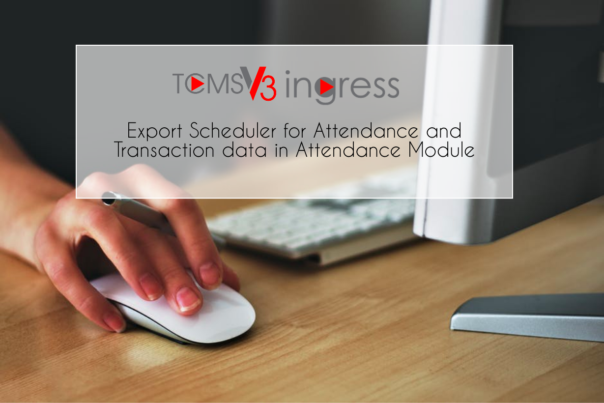 export scheduler for attendance and transaction data in attendance