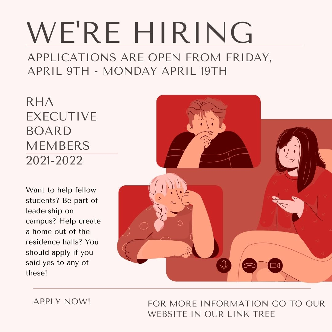We are Hiring! Applications are open from Friday, April 9th - Monday April 19th. Want to help fellow students? Be part of leadership on campus? Help create a home out of the residence halls? You should apply if you said yes to any of these!