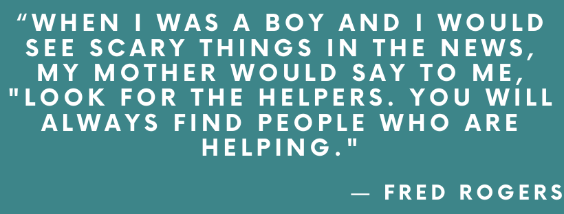 """""""When I was a boy and I would see scary things in the news, my mother would say to me,"""