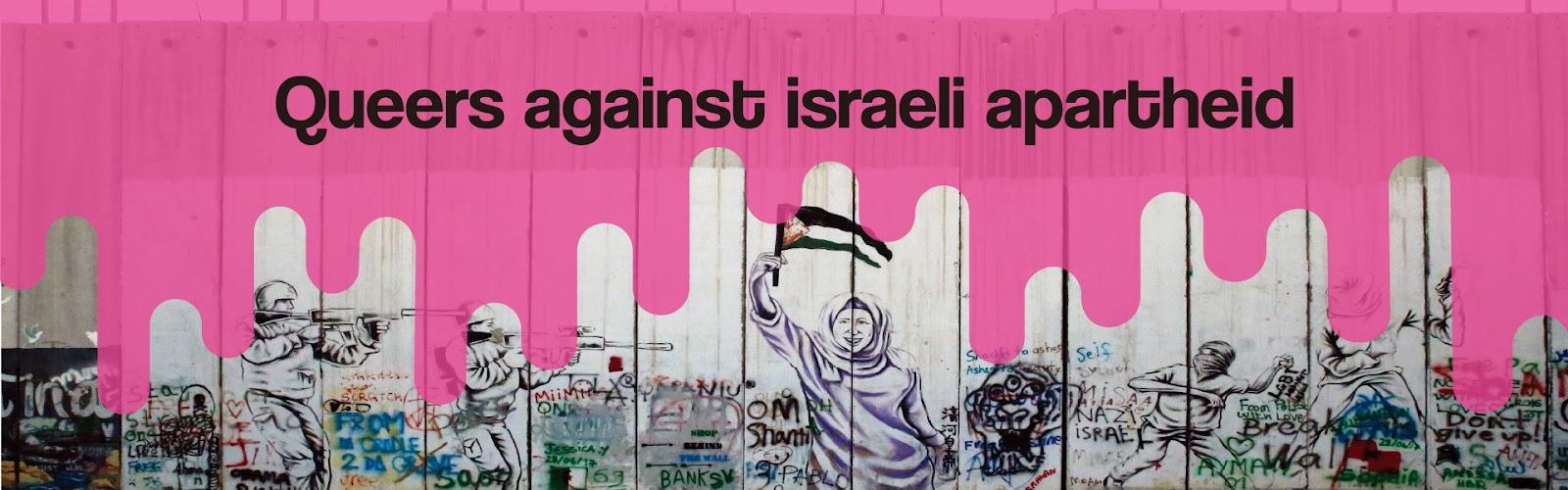 """이미지. 분리장벽 사진 위에 핑크색 칠이 위에서부터 아래로 흐른다. 핑크색 칠 부분에는 """"Queers against Israeli apartheid""""(이스라엘의 아파르트헤이트에 저항하는 퀴어들)라는 글씨가 있다. 분리장벽에는 이스라엘 군인이 팔레스타인 깃발을 든 팔레스타인 사람을 향해 장총을 조준하고 있는 그래피티가 그려져 있다."""