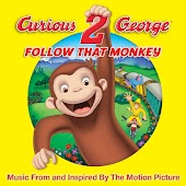 Curious George 2: Follow That Monkey (Music From The Motion Picture)