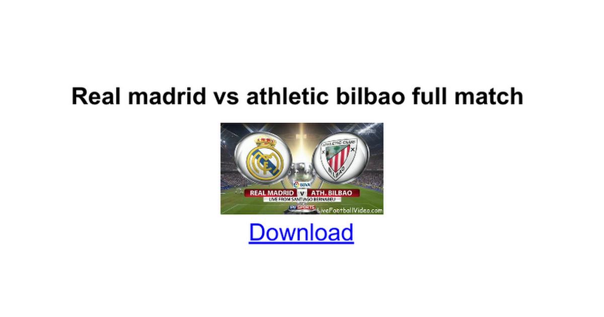 Real madrid vs athletic bilbao full match - Google Docs
