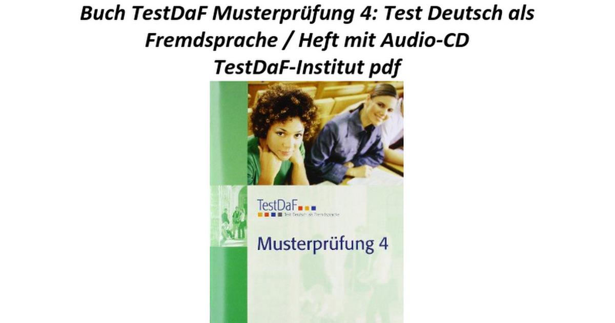 testdaf musterprfung 4 test deutsch als fremdsprache heft mit audio cd google docs - Testdaf Prufung Beispiel Pdf