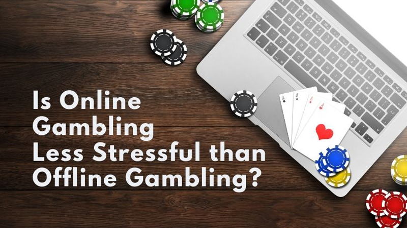 Is Online Gambling Less Stressful than Offline Gambling?