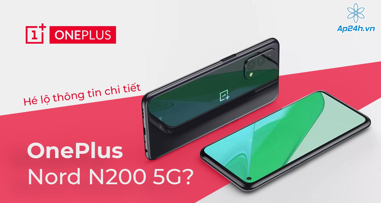 Khám pha siêu phẩmOnePlus Nord N200 sắp ra mắt
