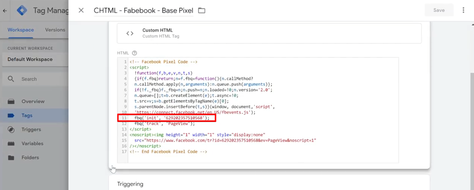 Code line 11 in the HTML of Facebook Base Pixel Tag begins with fbq('init', which initiates the Facebook Pixel