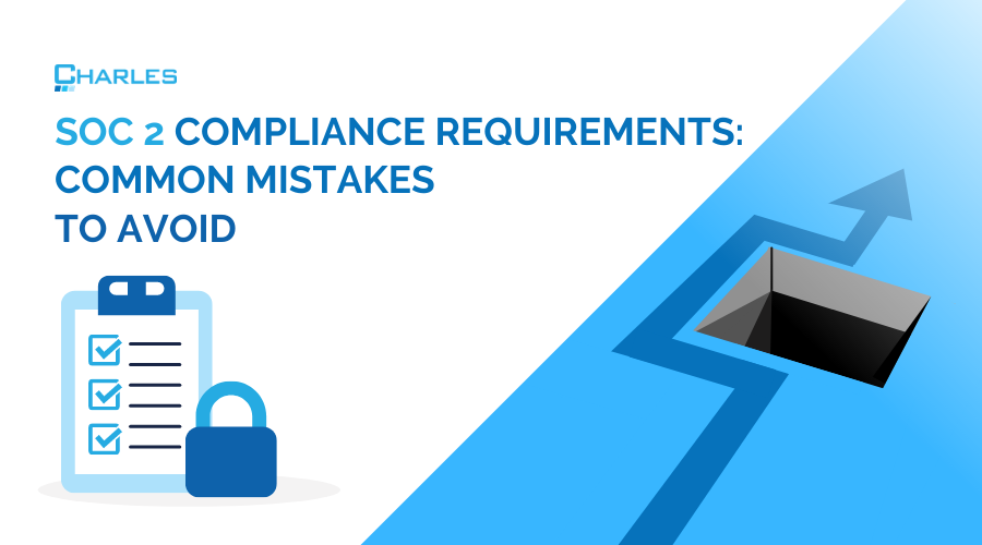 SOC 2 compliance requirements: 5 of the most common mistakes to avoid